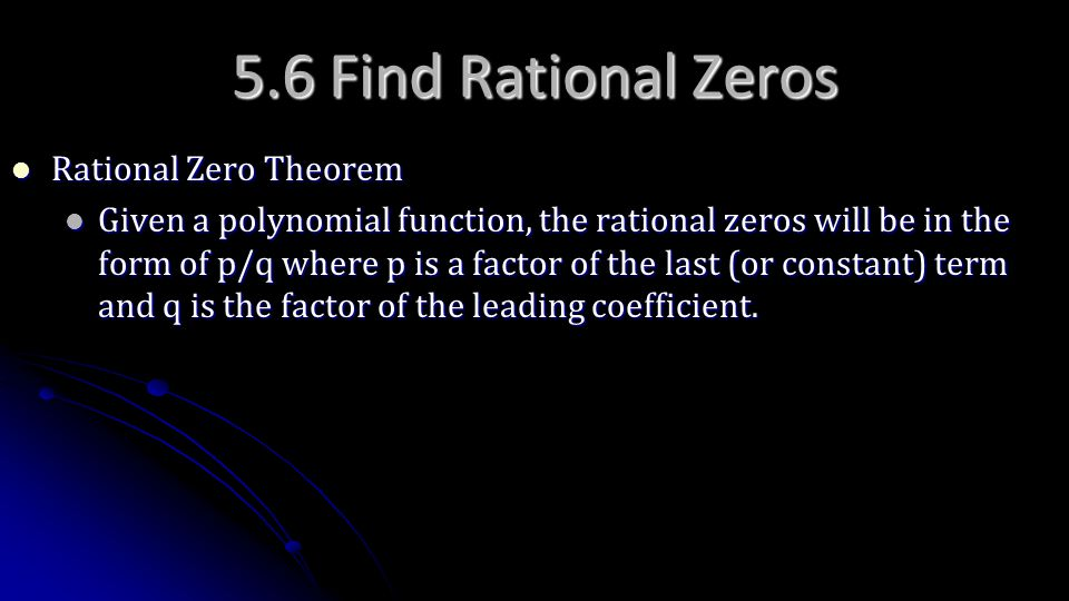 5.6 Find Rational Zeros Rational Zero Theorem