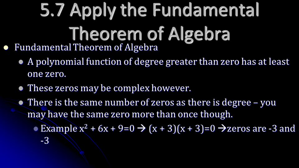 5.7 Apply the Fundamental Theorem of Algebra