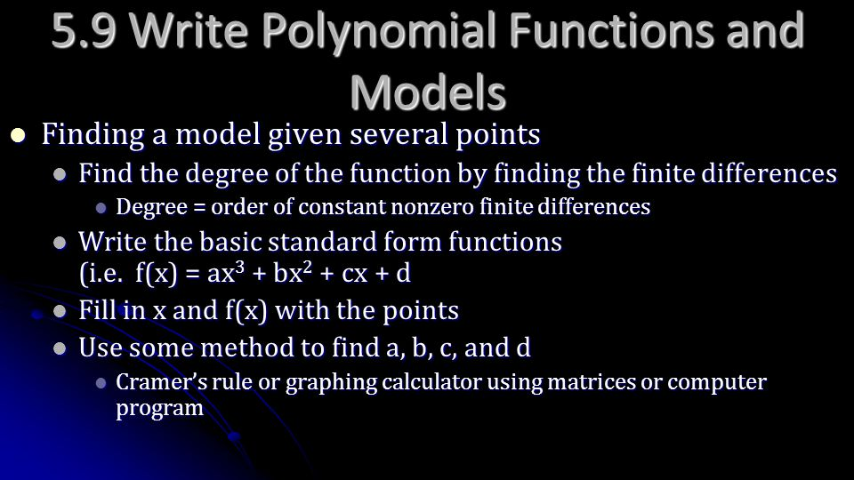 5.9 Write Polynomial Functions and Models