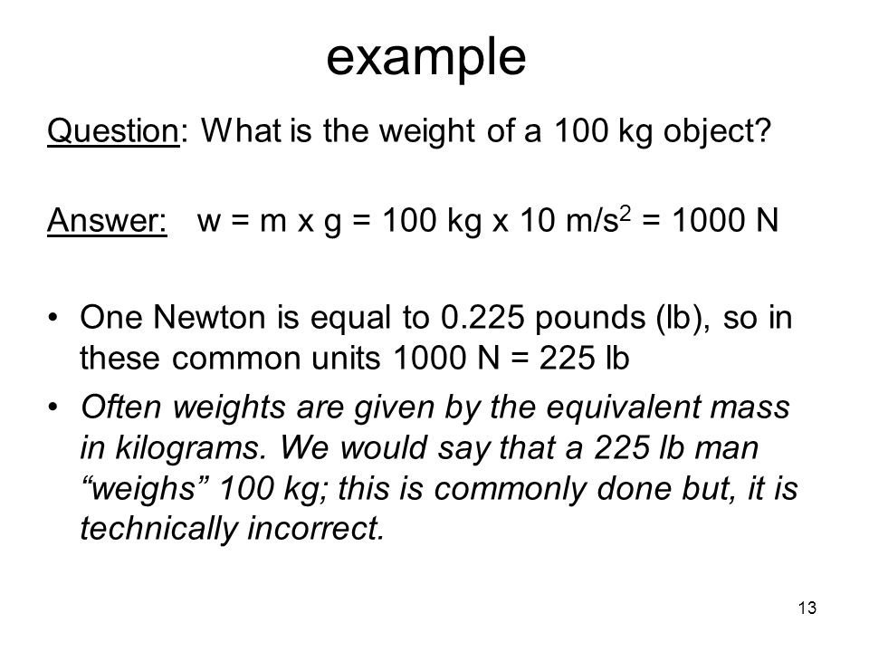example Question: What is the weight of a 100 kg object