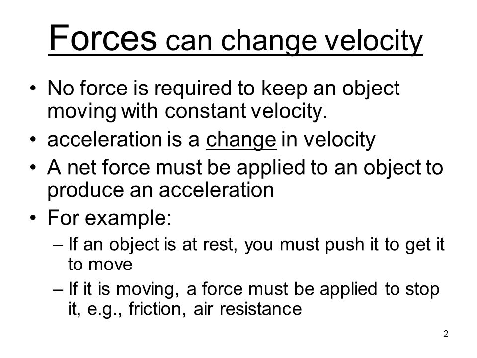 Forces can change velocity