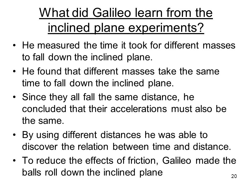 What did Galileo learn from the inclined plane experiments