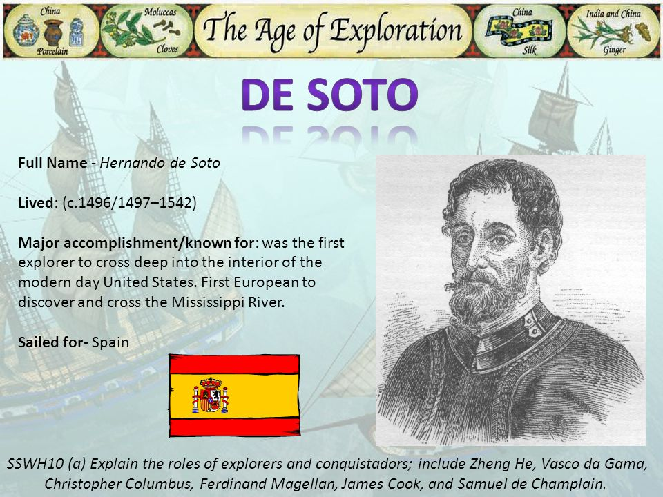 De Soto Full Name - Hernando de Soto Lived: (c.1496/1497–1542)
