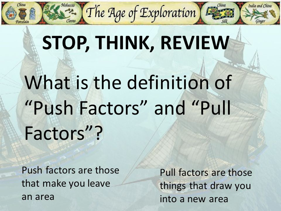 What is the definition of Push Factors and Pull Factors
