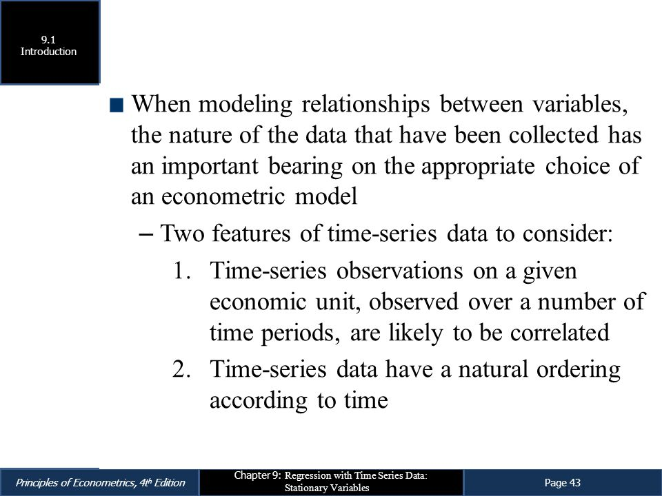 Two features of time-series data to consider: