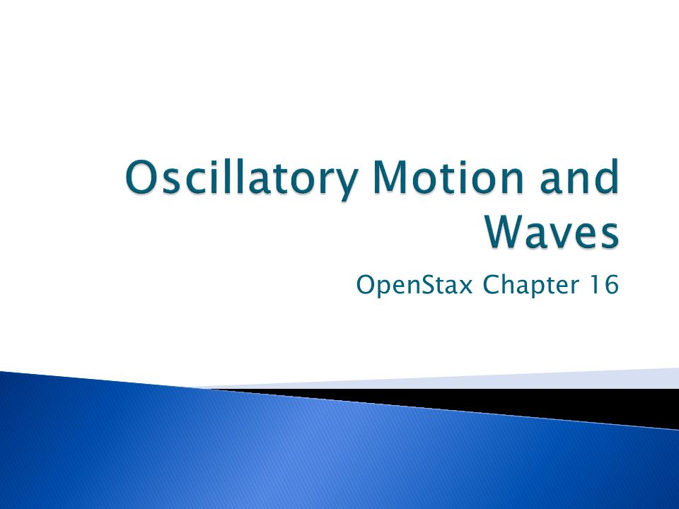 Oscillatory Motion and Waves
