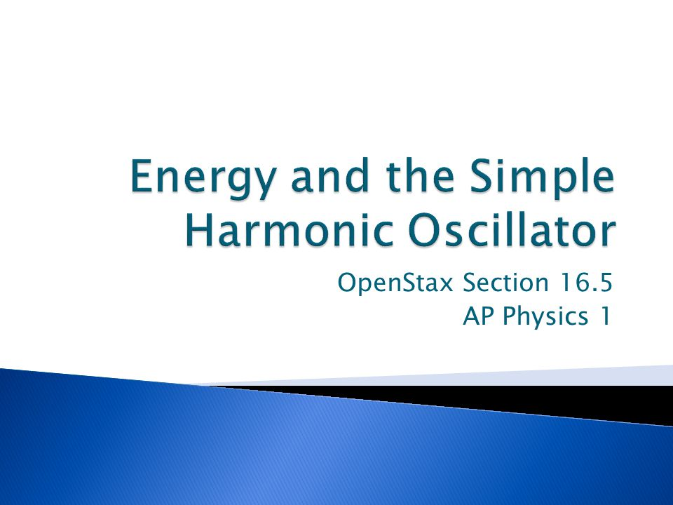 Energy and the Simple Harmonic Oscillator
