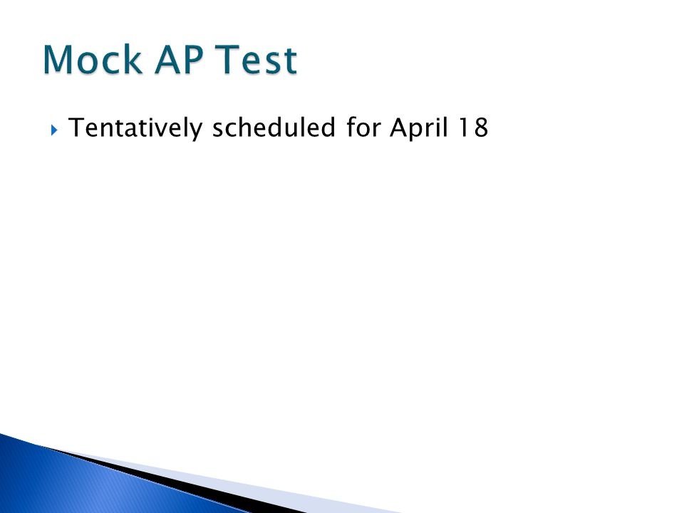 Mock AP Test Tentatively scheduled for April 18