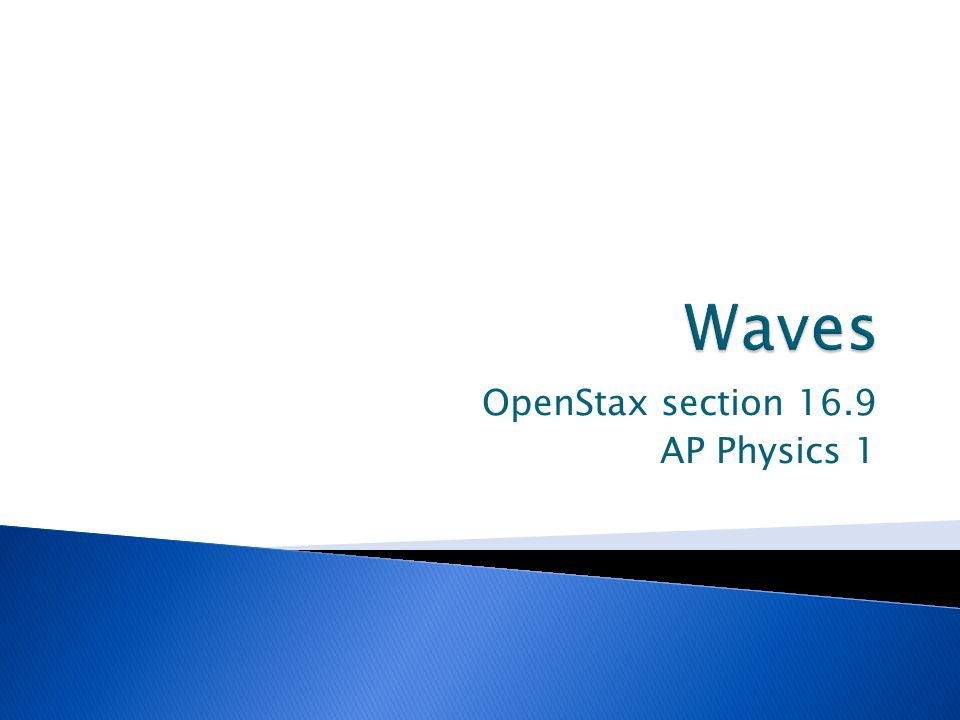 OpenStax section 16.9 AP Physics 1
