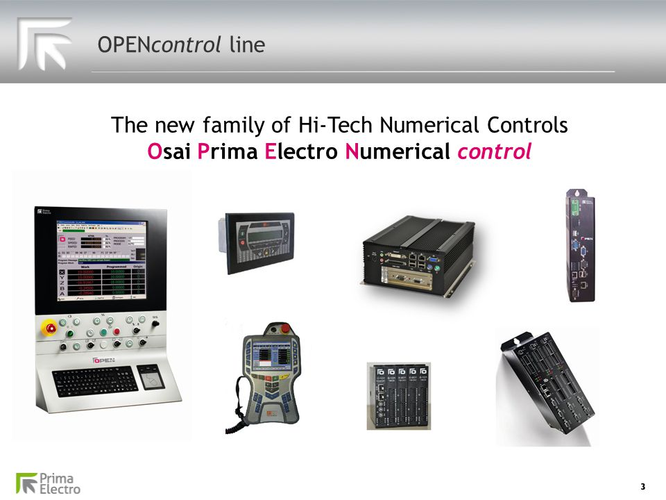 OPENcontrol line The new family of Hi-Tech Numerical Controls Osai Prima Electro Numerical control