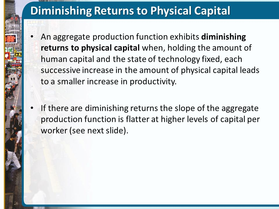 Diminishing Returns to Physical Capital