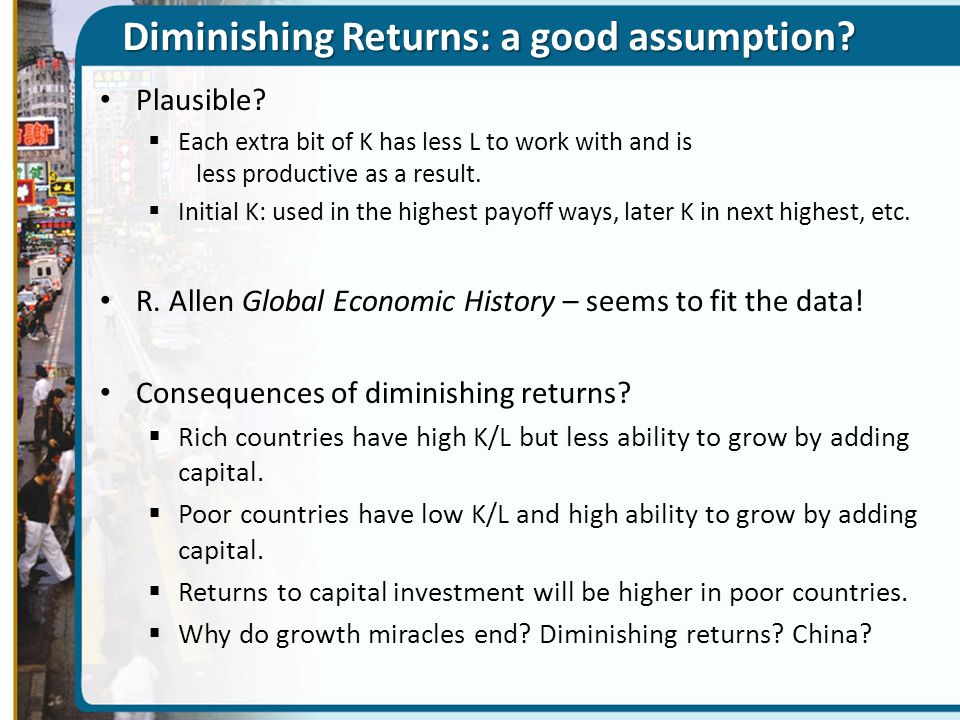 Diminishing Returns: a good assumption
