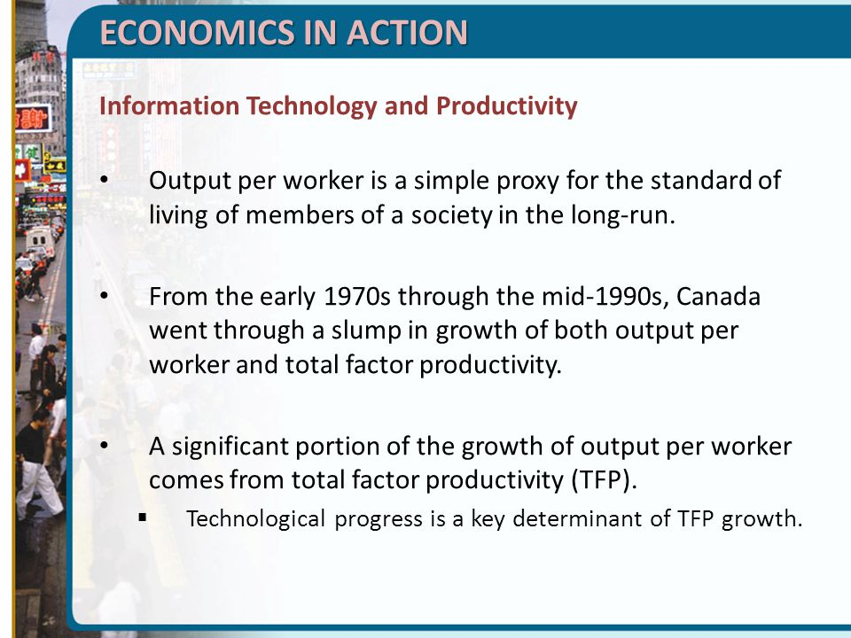 ECONOMICS IN ACTION Information Technology and Productivity