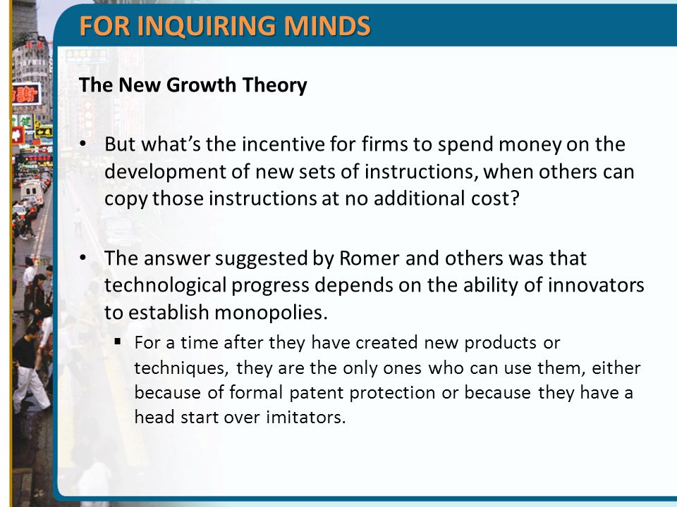 FOR INQUIRING MINDS The New Growth Theory
