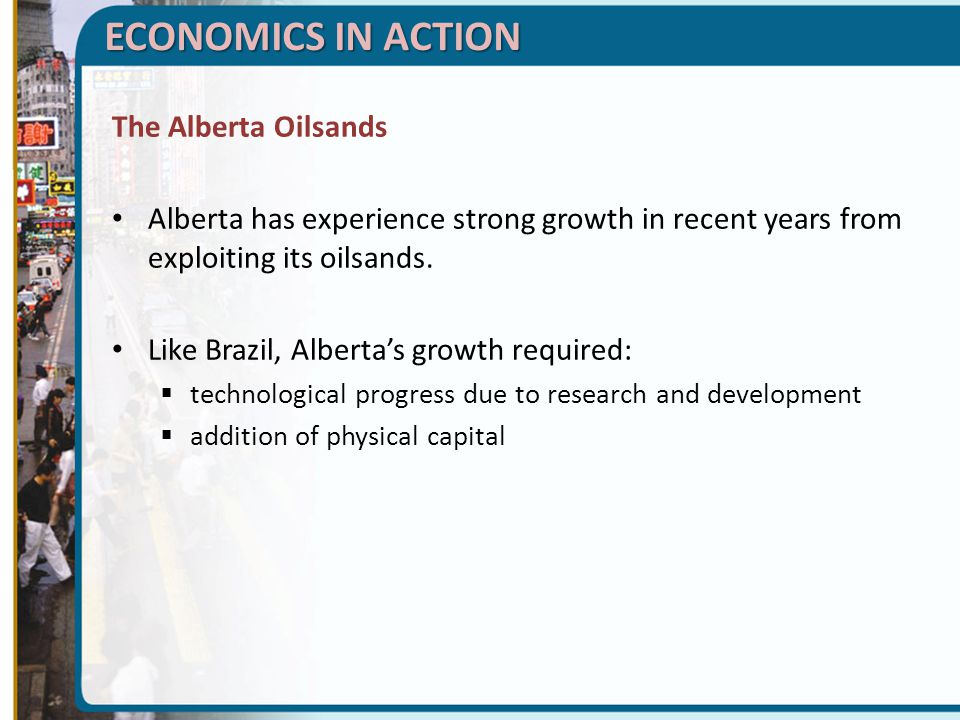 ECONOMICS IN ACTION The Alberta Oilsands