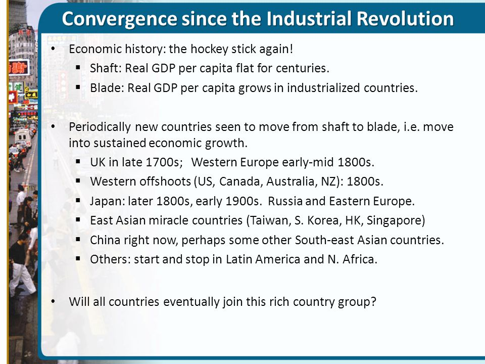 Convergence since the Industrial Revolution