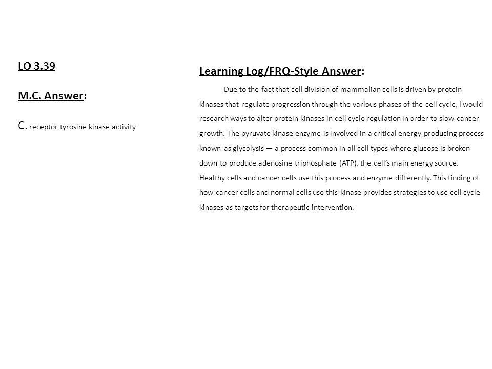 C. receptor tyrosine kinase activity Learning Log/FRQ-Style Answer:
