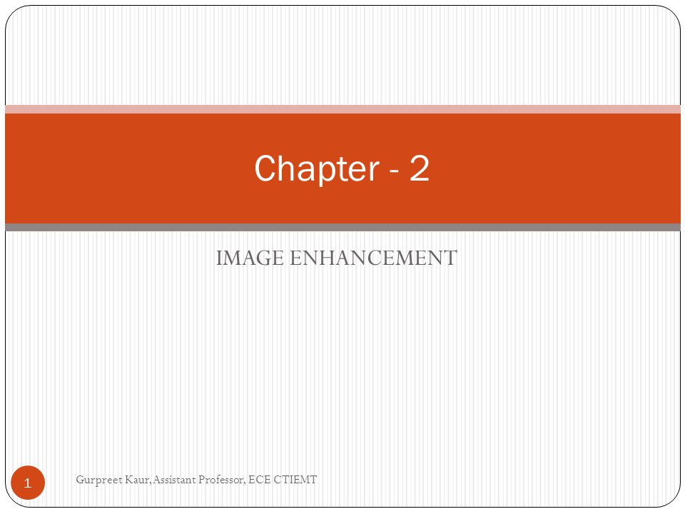 Chapter - 2 IMAGE ENHANCEMENT