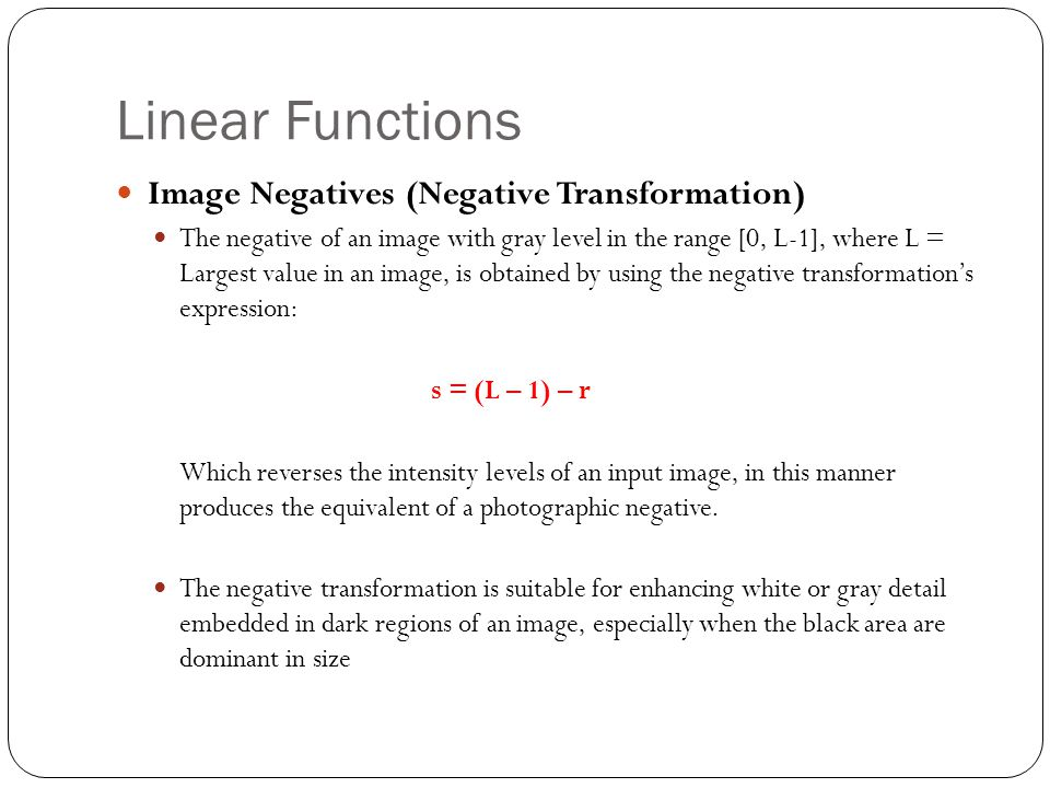 Linear Functions Image Negatives (Negative Transformation)