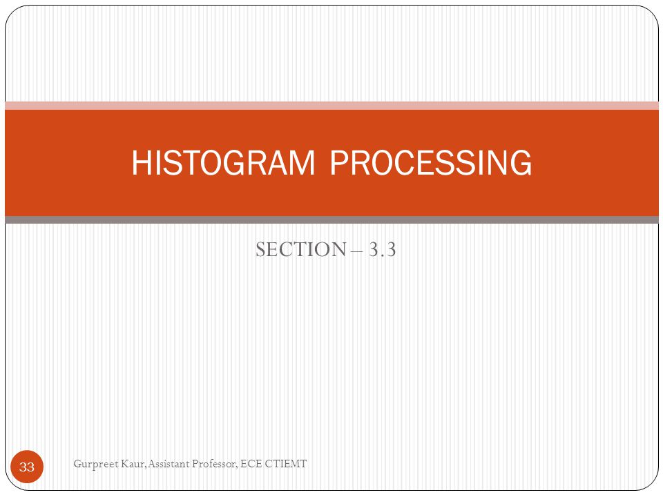 HISTOGRAM PROCESSING SECTION – 3.3
