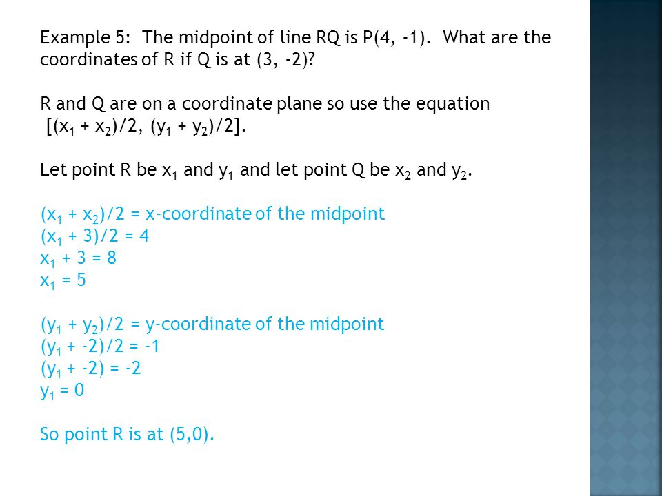 Example 5: The midpoint of line RQ is P(4, -1)