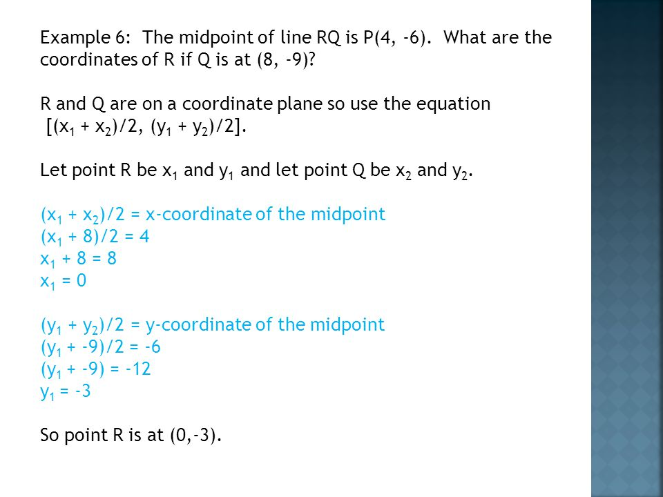 Example 6: The midpoint of line RQ is P(4, -6)