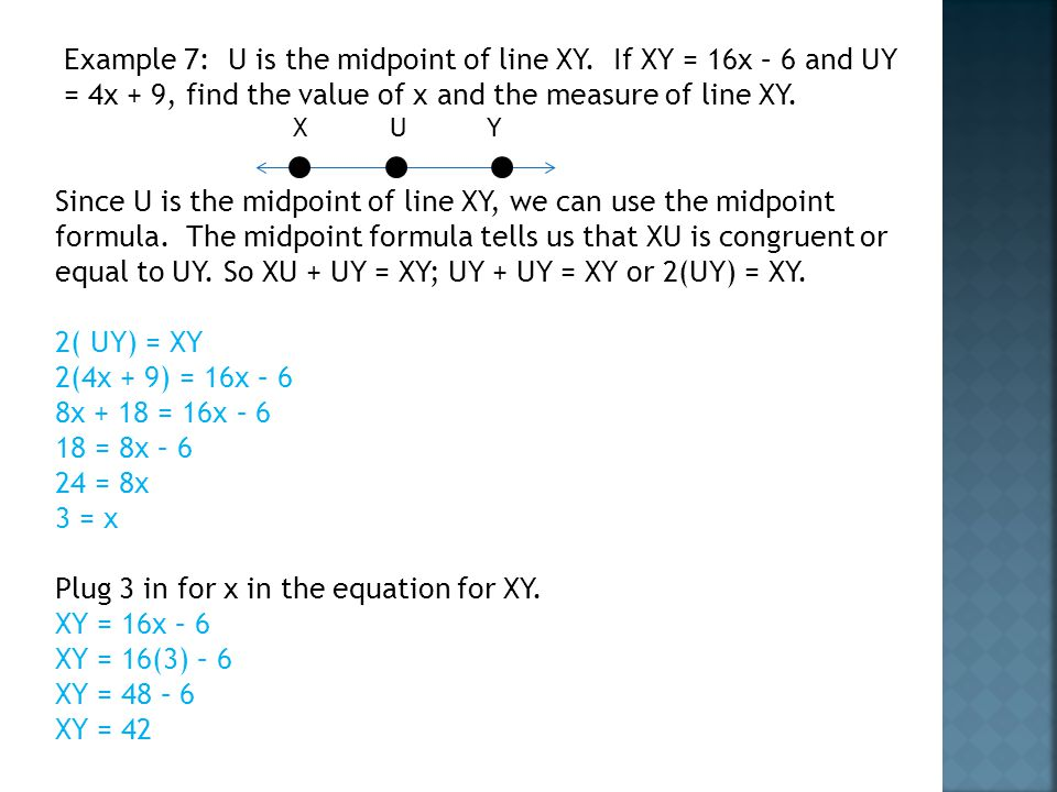 Plug 3 in for x in the equation for XY. XY = 16x – 6 XY = 16(3) – 6