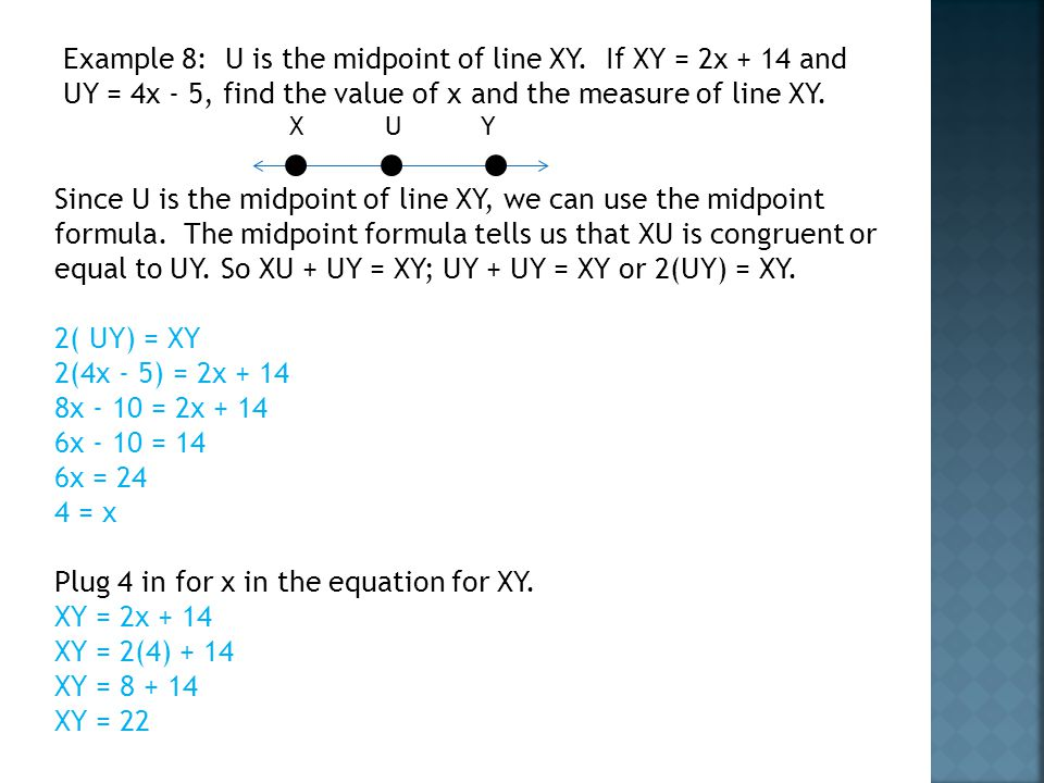 Plug 4 in for x in the equation for XY. XY = 2x + 14 XY = 2(4) + 14