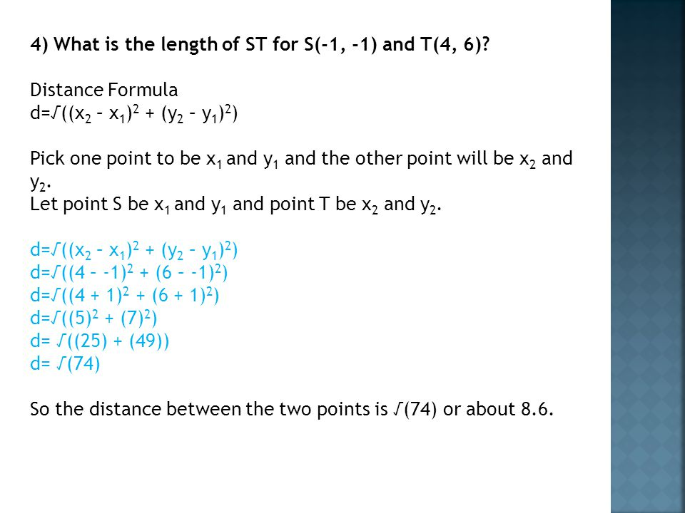 4) What is the length of ST for S(-1, -1) and T(4, 6)