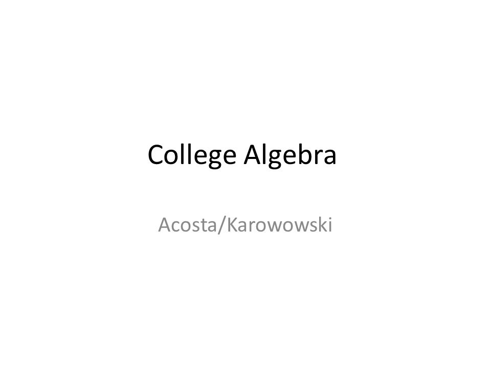 College Algebra Acosta/Karowowski