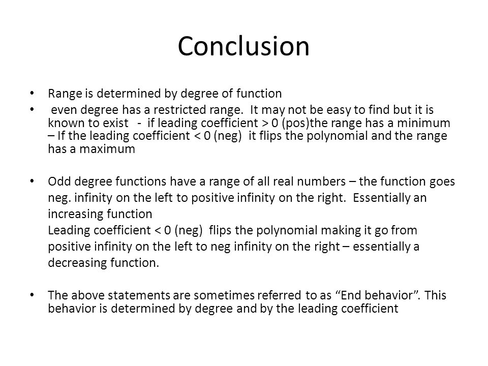 Conclusion Range is determined by degree of function