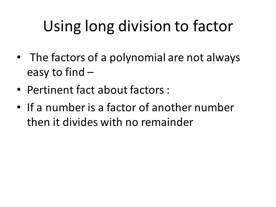 Using long division to factor