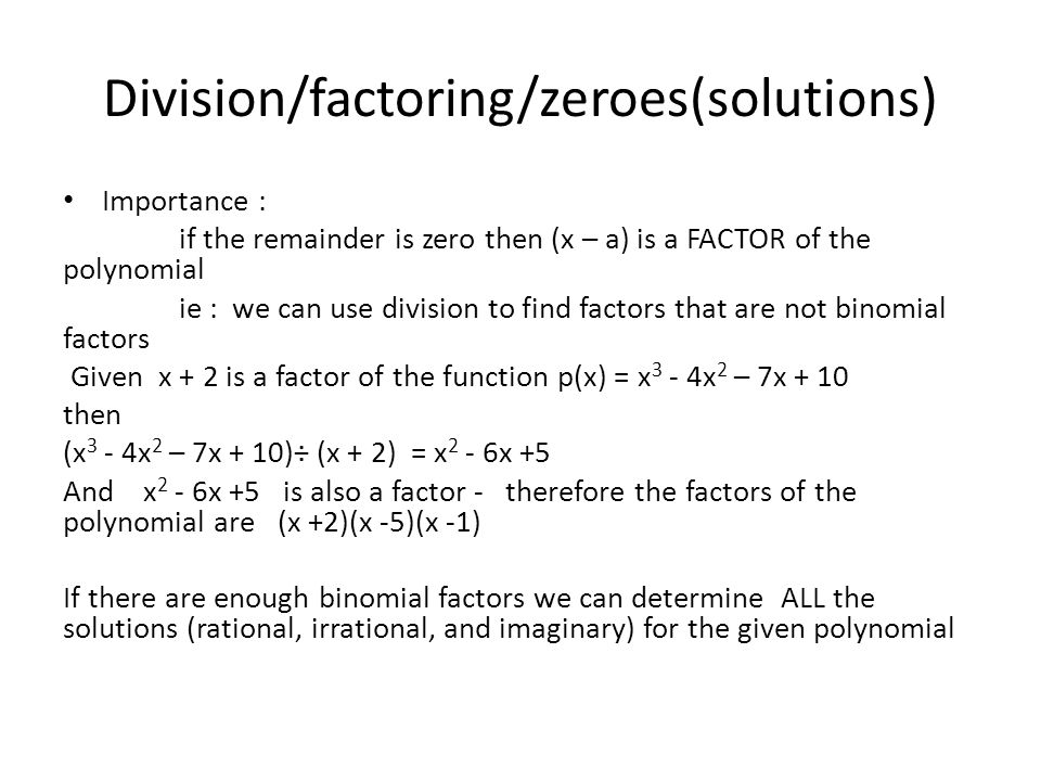 Division/factoring/zeroes(solutions)