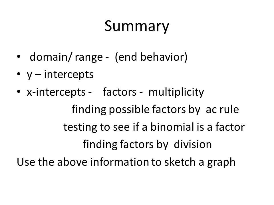 Summary domain/ range - (end behavior) y – intercepts