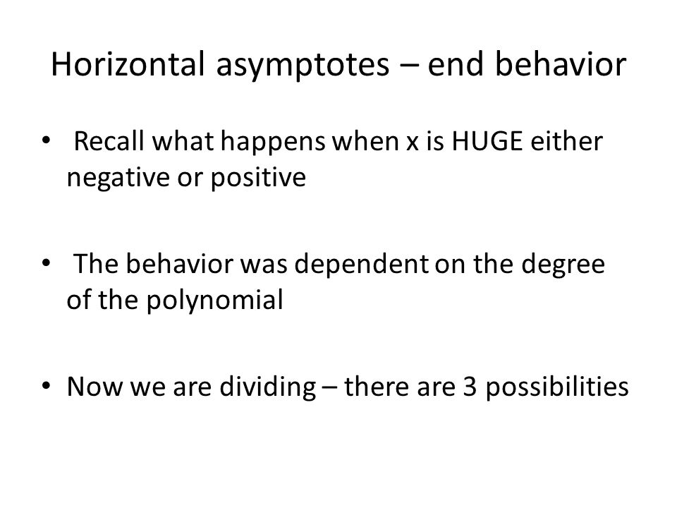 Horizontal asymptotes – end behavior