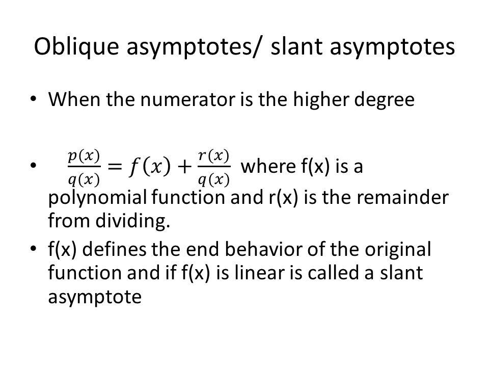 Oblique asymptotes/ slant asymptotes