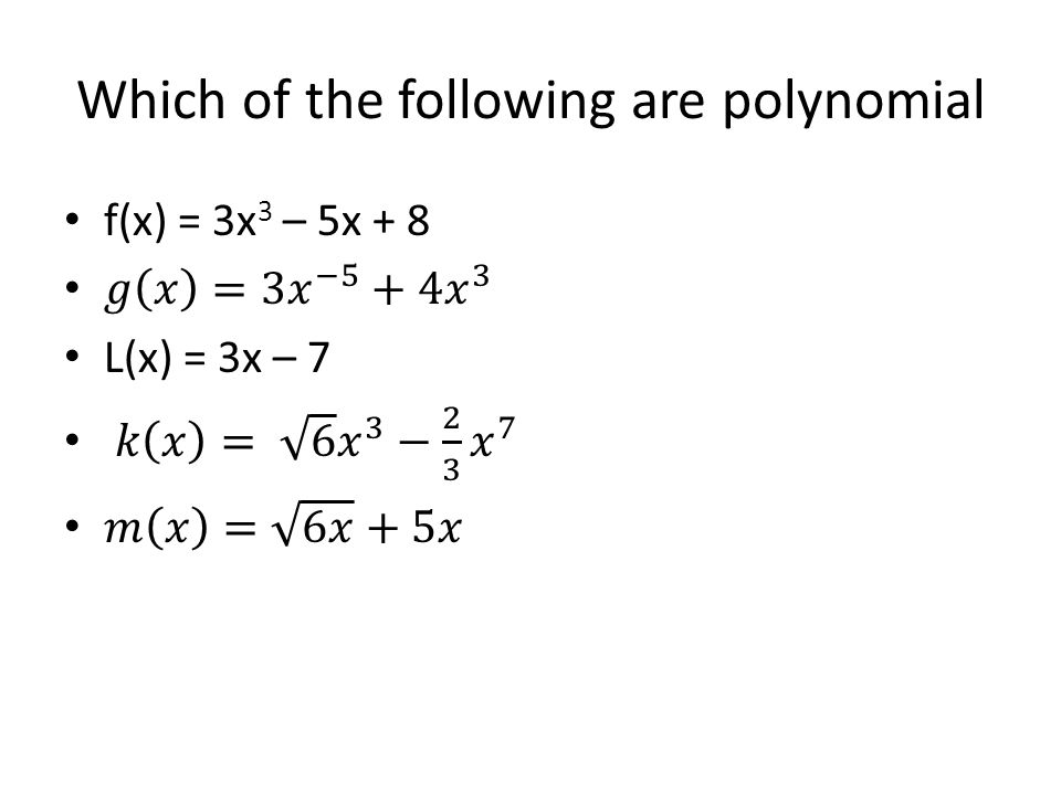 Which of the following are polynomial