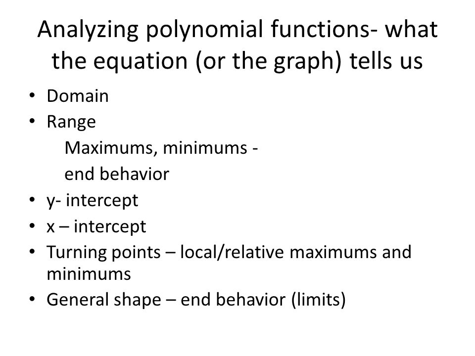 Analyzing polynomial functions- what the equation (or the graph) tells us