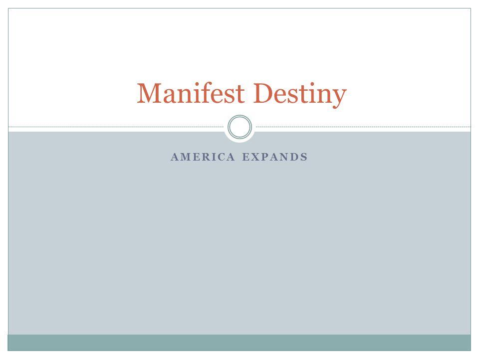 Manifest Destiny America Expands