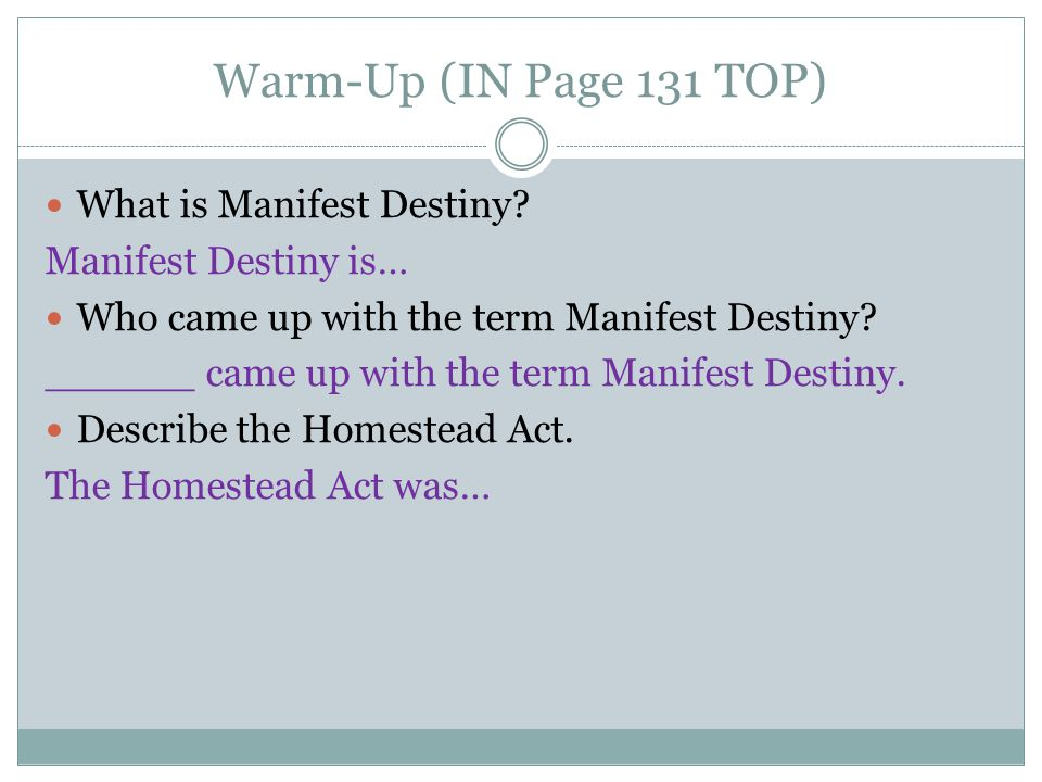 Warm-Up (IN Page 131 TOP) What is Manifest Destiny