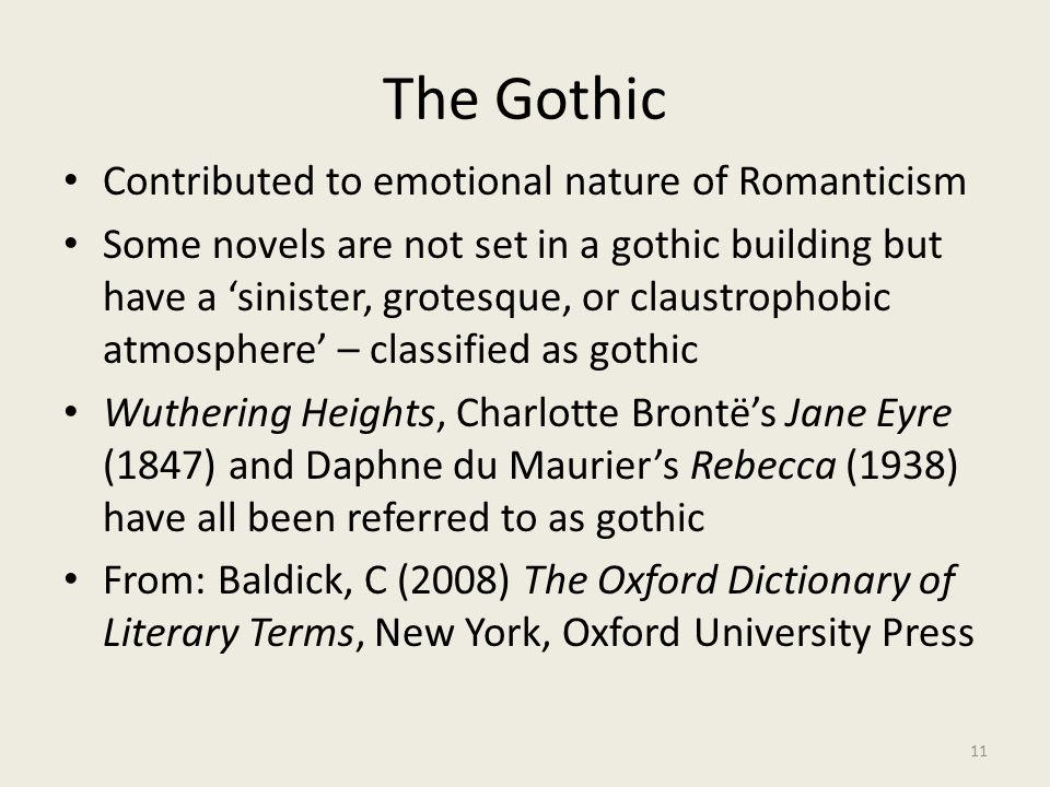 The Gothic Contributed to emotional nature of Romanticism