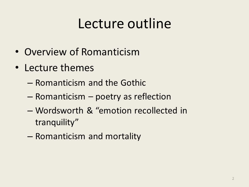 Lecture outline Overview of Romanticism Lecture themes