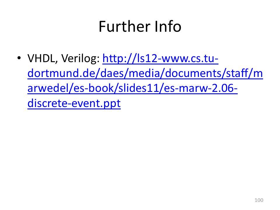 Further Info VHDL, Verilog: http://ls12-www.cs.tu-dortmund.de/daes/media/documents/staff/marwedel/es-book/slides11/es-marw-2.06-discrete-event.ppt.