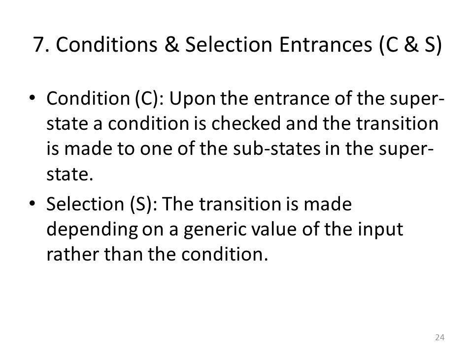 7. Conditions & Selection Entrances (C & S)