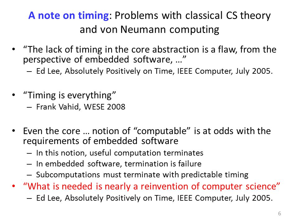 A note on timing: Problems with classical CS theory and von Neumann computing