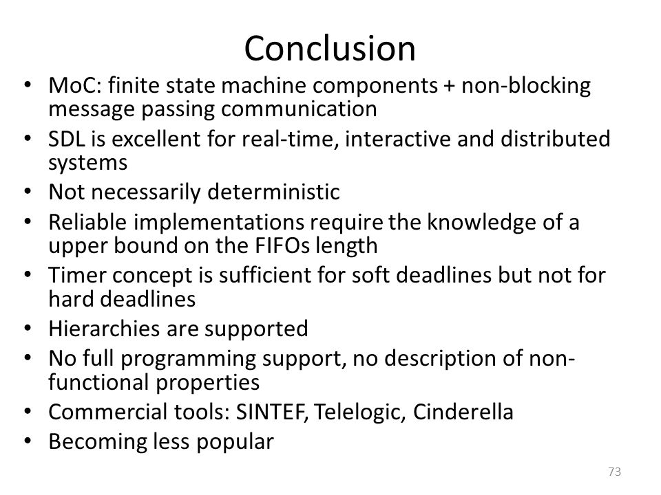 Conclusion MoC: finite state machine components + non-blocking message passing communication.