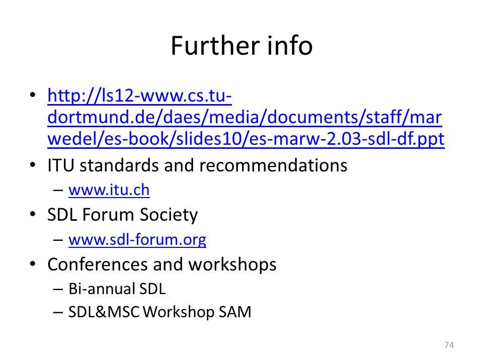 Further info http://ls12-www.cs.tu-dortmund.de/daes/media/documents/staff/marwedel/es-book/slides10/es-marw-2.03-sdl-df.ppt.