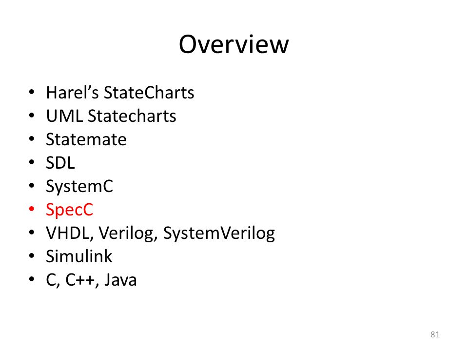 Overview Harel's StateCharts UML Statecharts Statemate SDL SystemC