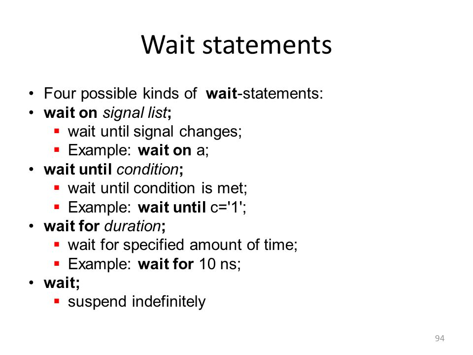 Wait statements Four possible kinds of wait-statements: