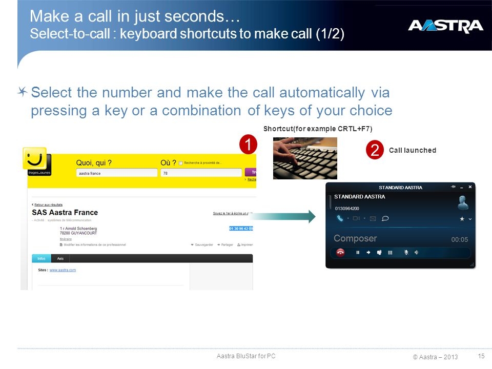 Make a call in just seconds… Select-to-call : keyboard shortcuts to make call (1/2)